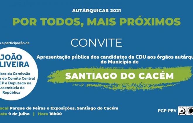 Autárquicas2021: CDU apresenta candidatos aos órgãos autárquicos de Santiago do Cacém